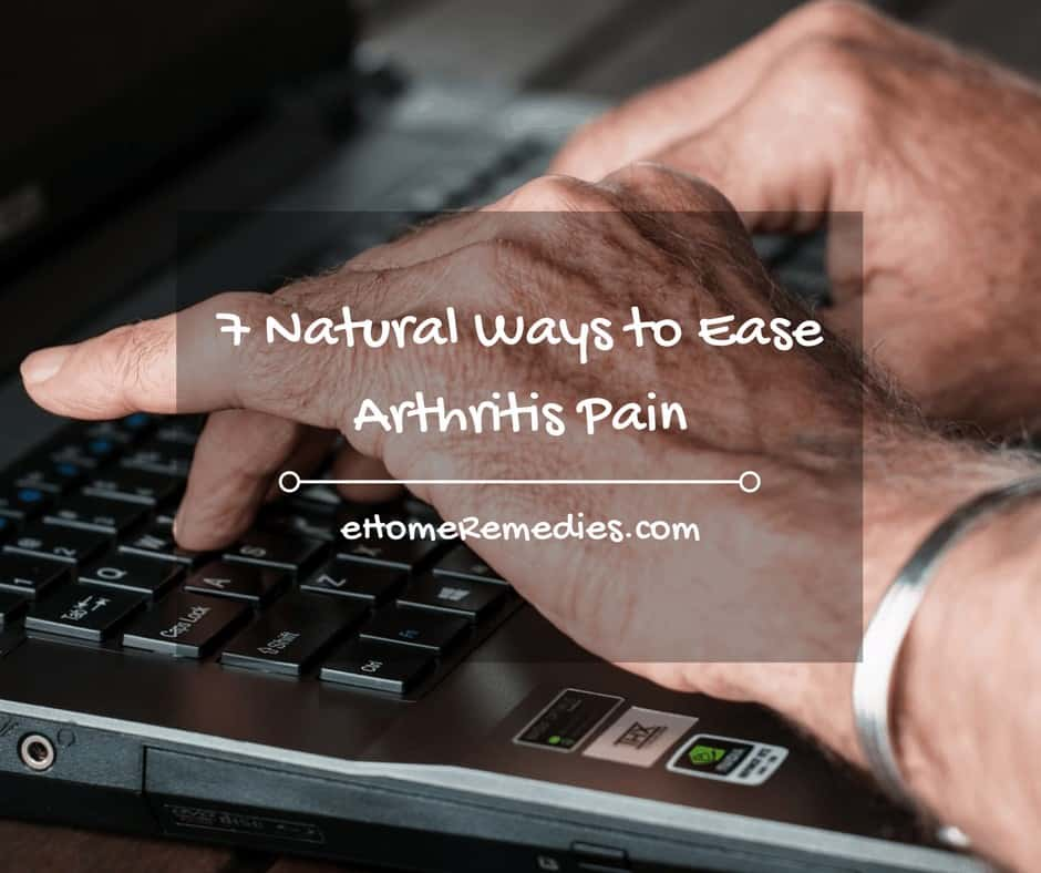 7 Natural Ways to Ease Arthritis Pain