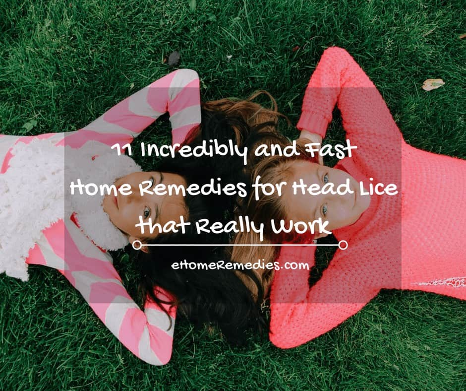 11 Incredibly and Fast Home Remedies for Head Lice that Really Work