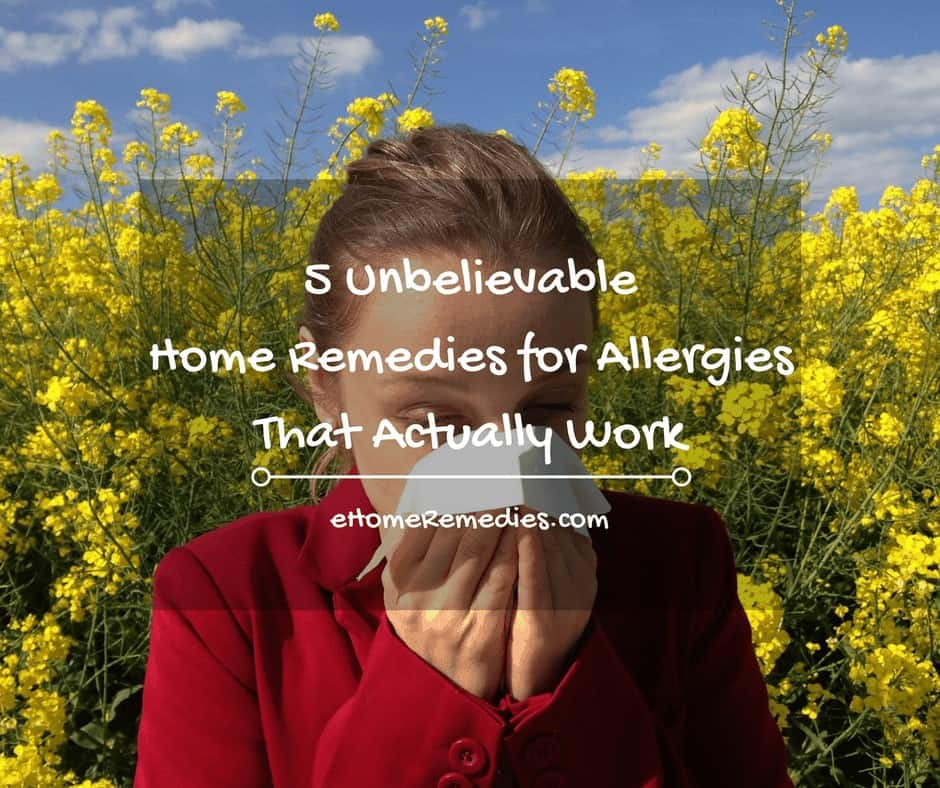 5 Unbelievable Home Remedies for Allergies That Actually Work