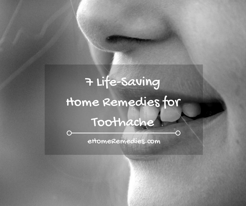 7 Life-Saving Home Remedies for Toothache