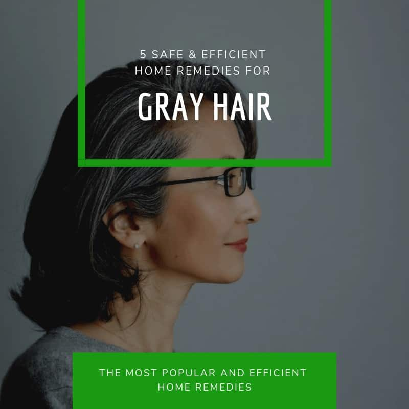 5 Safe and Efficient Home Remedies For Gray Hair
