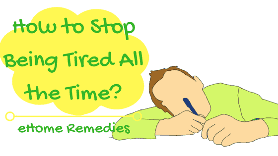How to Stop Being Tired All the Time?
