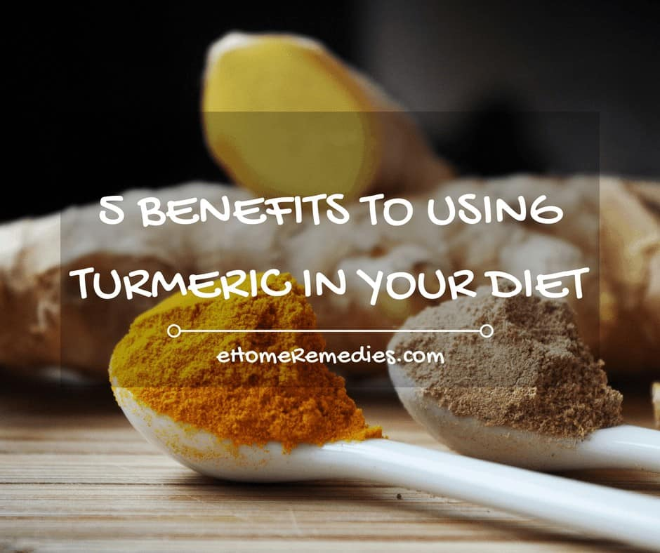 5 BENEFITS TO USING TURMERIC IN YOUR DIET