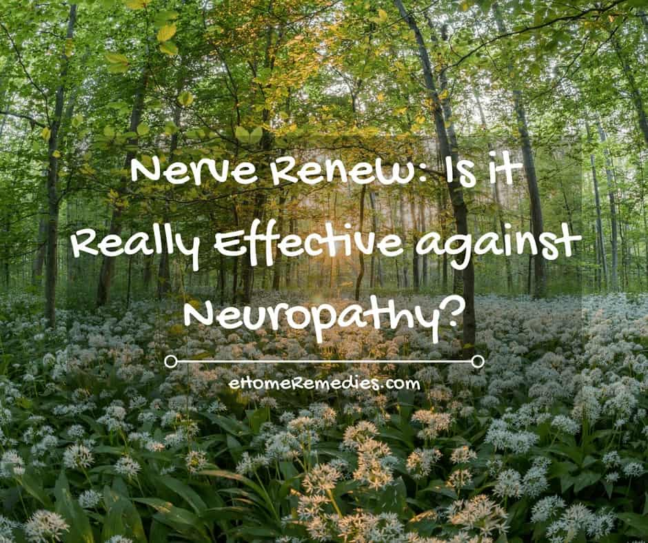 Nerve Renew: Is it Really Effective against Neuropathy?
