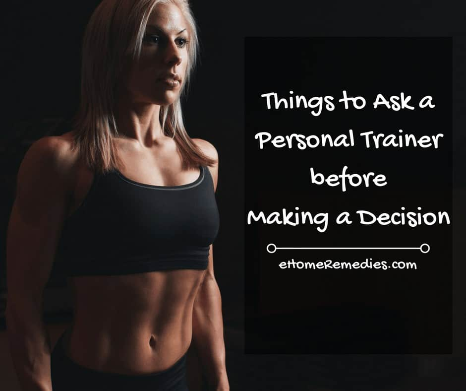 Things to Ask a Personal Trainer before Making a Decision