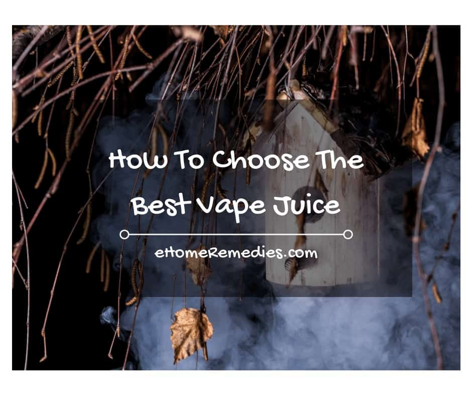 How To Choose The Best Vape Juice