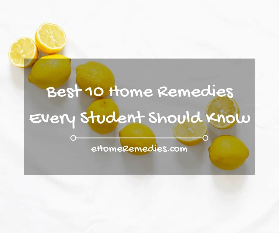 Best 10 Home Remedies Every Student Should Know