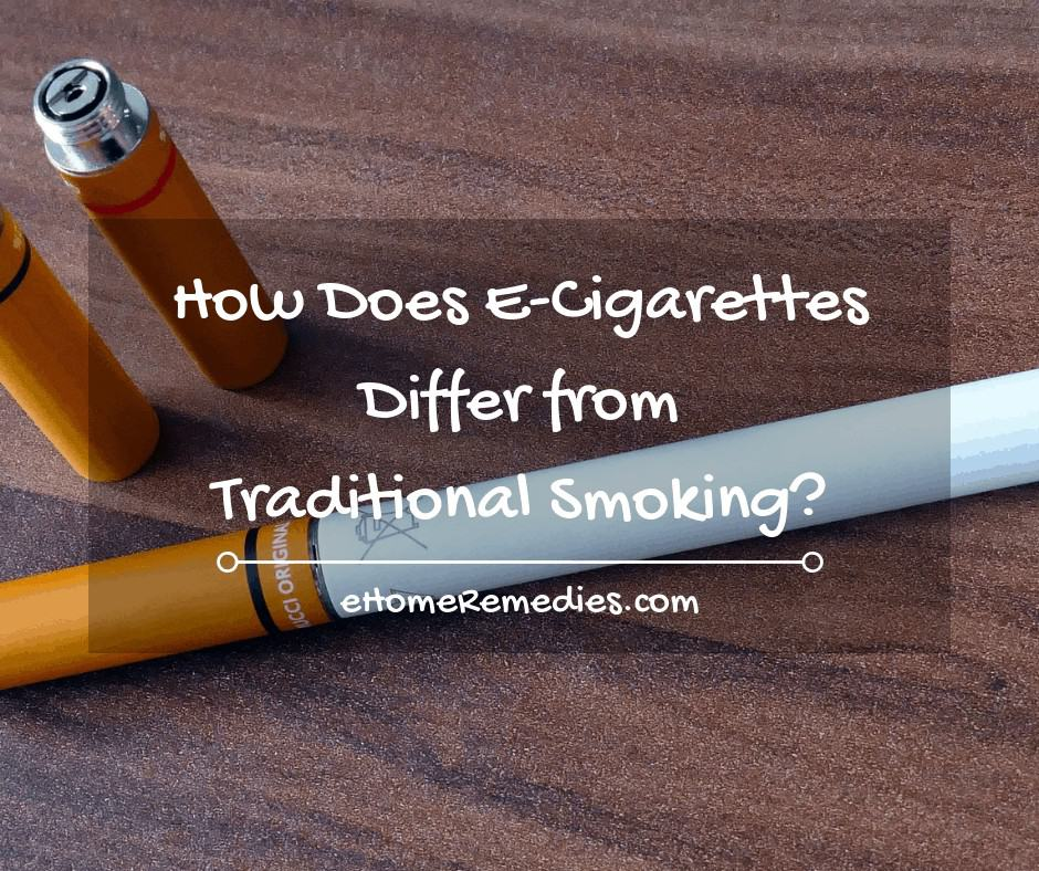 How Does E-Cigarettes Differ from Traditional Smoking_