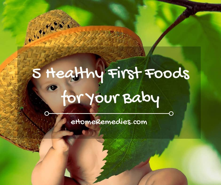 5 Healthy First Foods for Your Baby