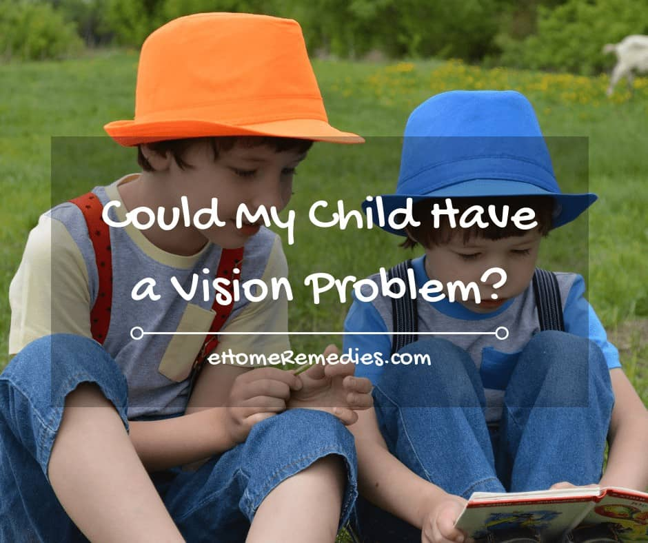 Could My Child Have a Vision Problem
