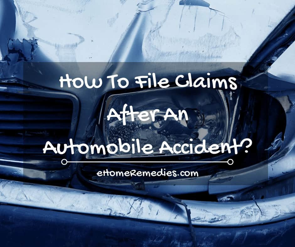 How To File Claims After An Automobile Accident