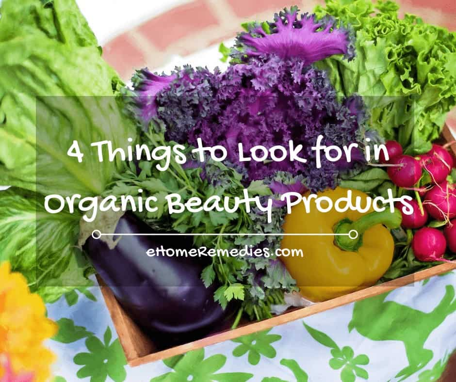4 Things to Look for in Organic Beauty Products