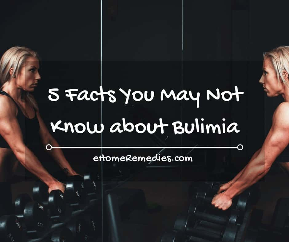 5 Facts You May Not Know about Bulimia