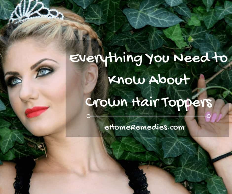 Everything You Need to Know About Crown Hair Toppers
