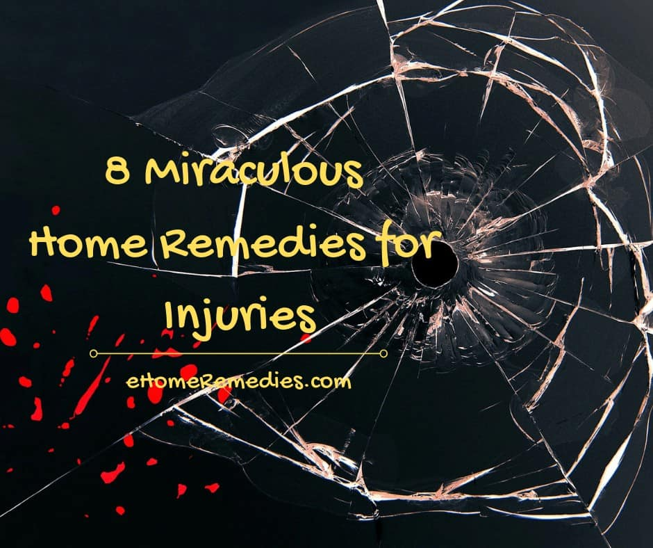 8 Miraculous Home Remedies for Injuries