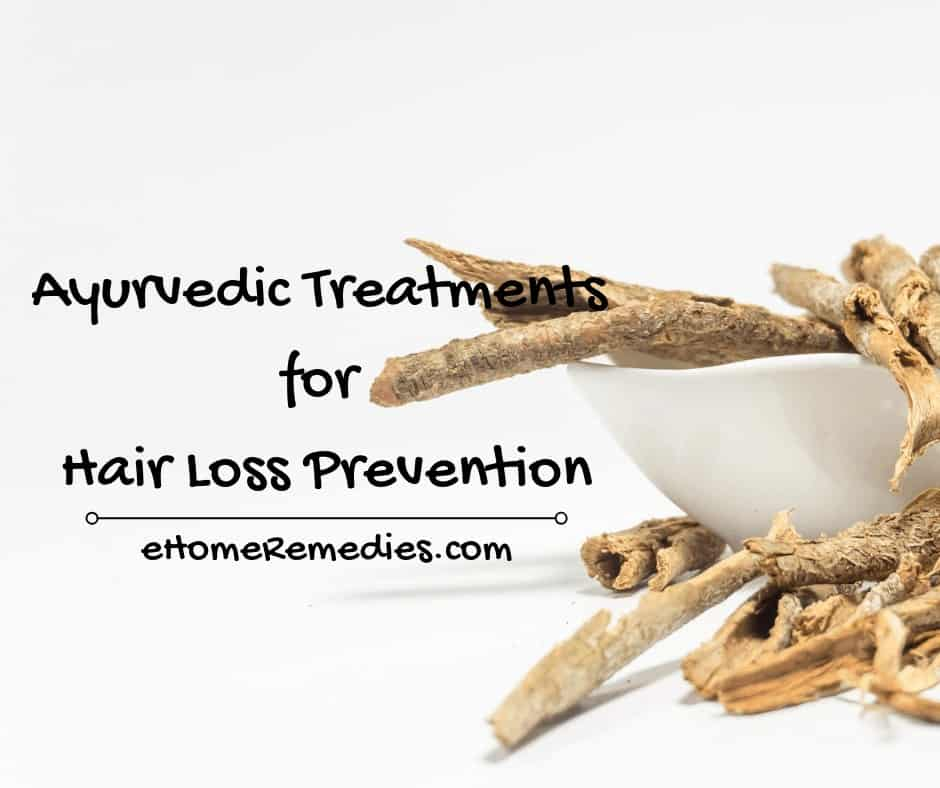 Ayurvedic Treatments for Hair Loss Prevention