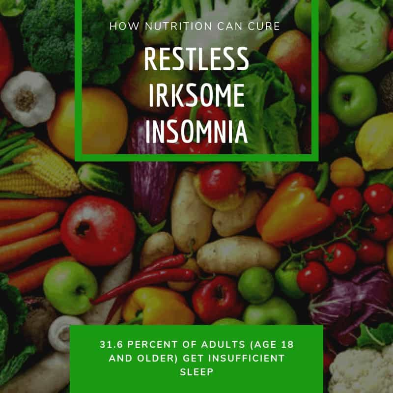 How Nutrition Can Cure Restless Irksome Insomnia