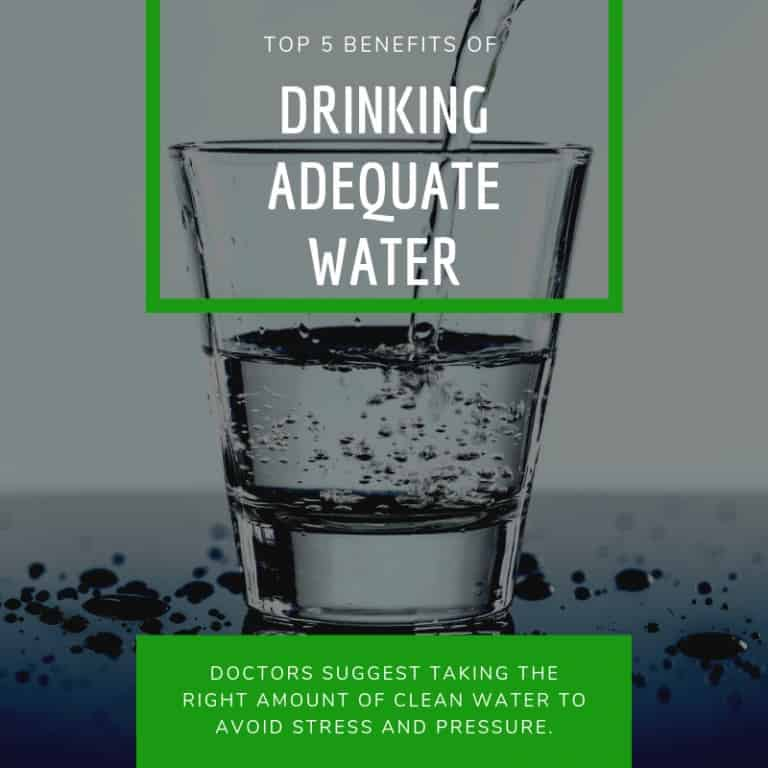 Top 5 Benefits of Drinking Adequate Water