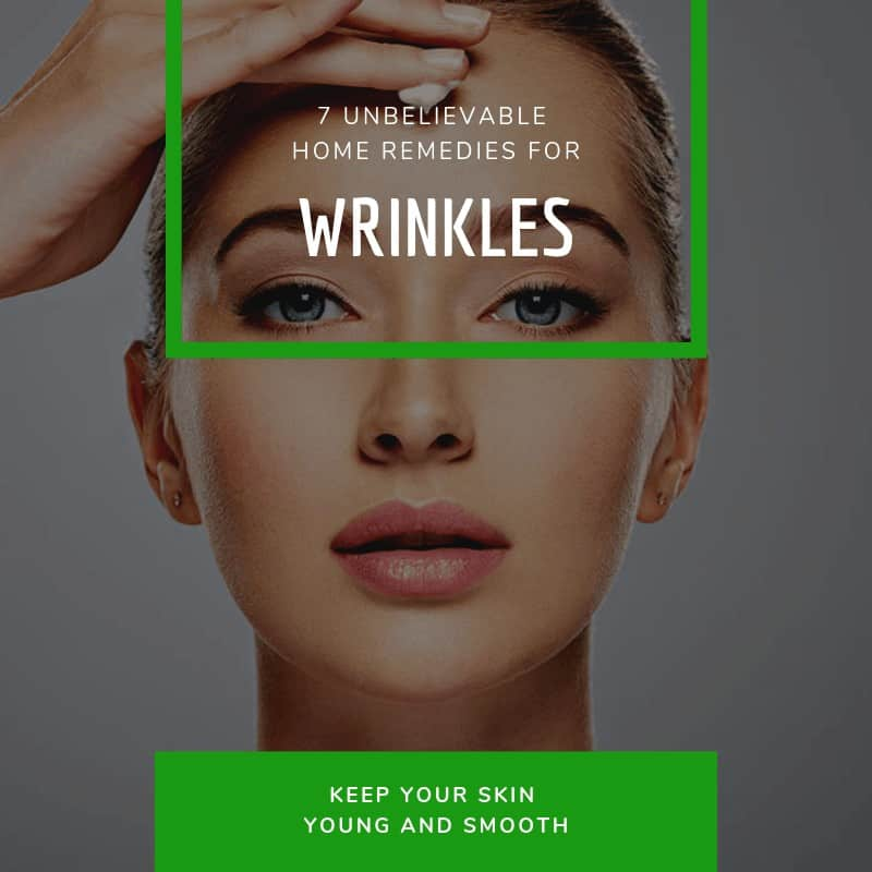 7 Unbelievable Home Remedies for Wrinkles That Work