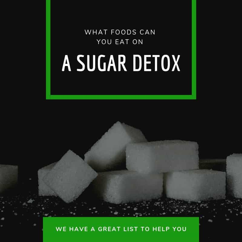 What Foods Can You Eat on A Sugar Detox