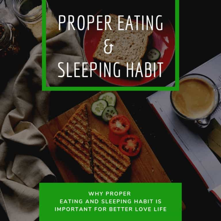 Why Proper Eating and Sleeping Habit is important for Better Love Life