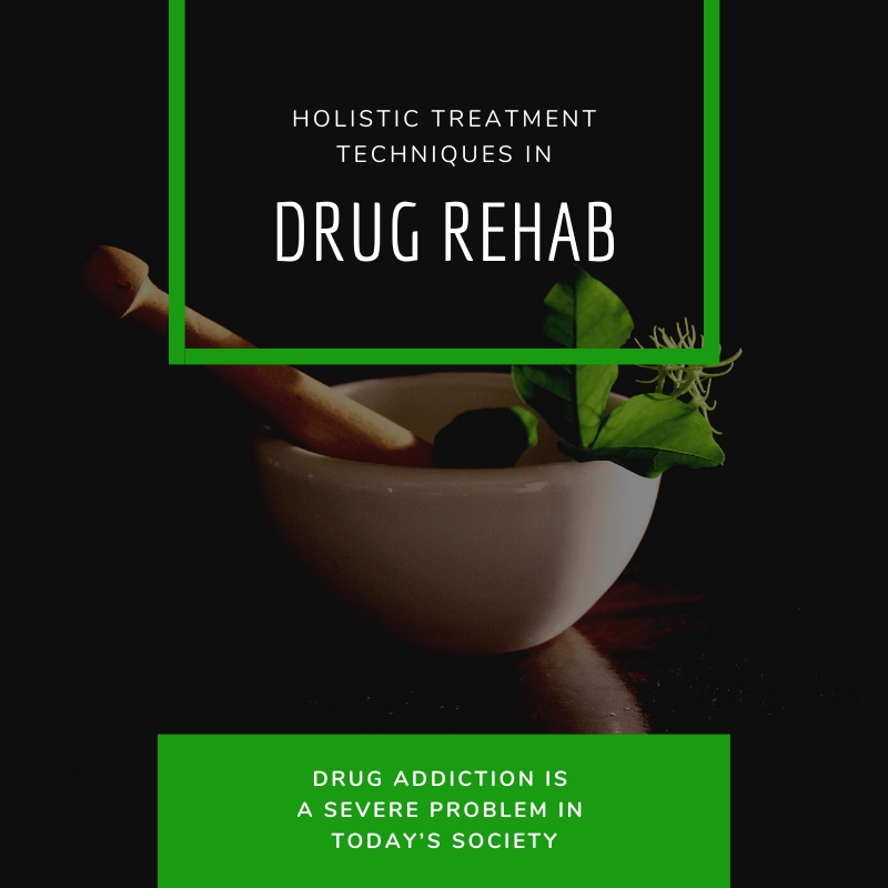 Holistic Treatment Techniques in Drug Rehab