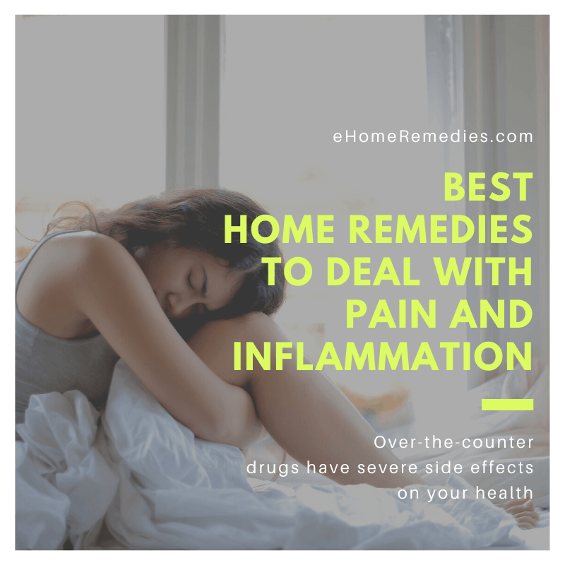 Home Remedies To Reduce Pain and Inflammation
