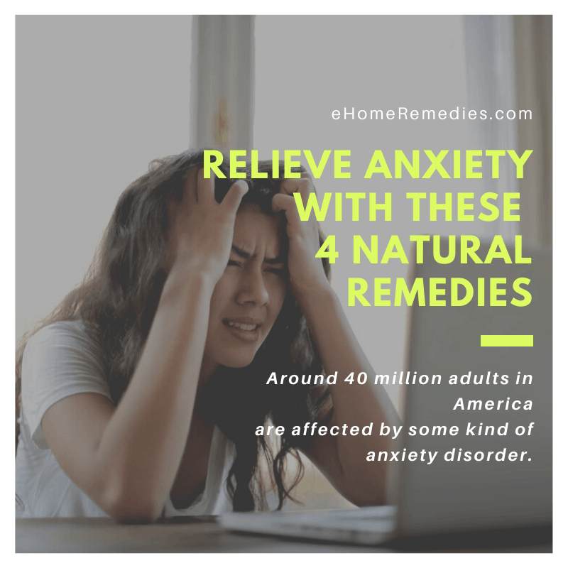 Relieve Anxiety with these 4 Natural Remedies