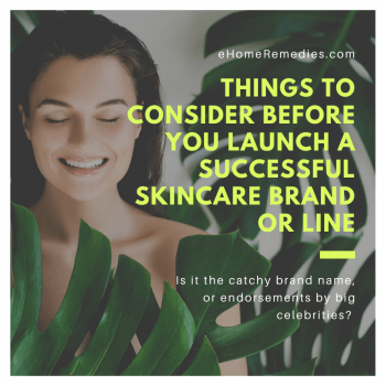 Things To Consider Before You Launch A Successful Skincare Brand or Line