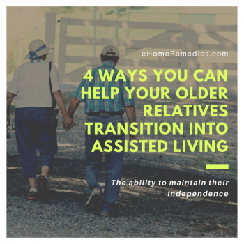 4 Ways You Can Help Your Older Relatives Transition into Assisted Living
