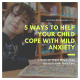Help Your Child Cope with Mild Anxiety